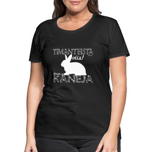 Kani Dimangi - Naisten premium t-paita
