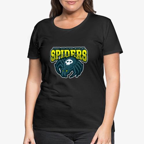 Sorry Spiderplans - Naisten premium t-paita