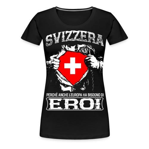 Svizzera - Eroi - Europa - Frauen Premium T-Shirt