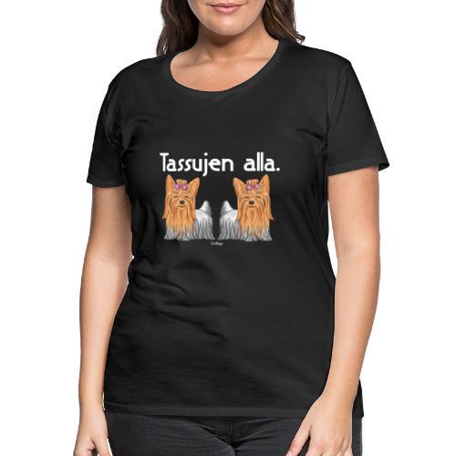Yorkkitassujen Alla - Naisten premium t-paita