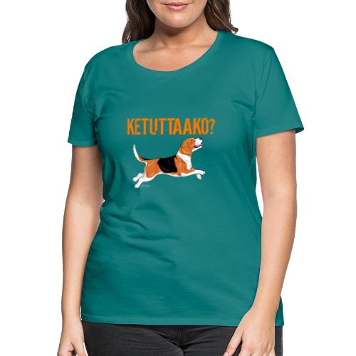 Ketuttaako Beagle - Naisten premium t-paita
