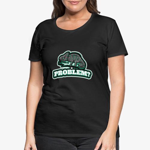 Problem Chame - Naisten premium t-paita