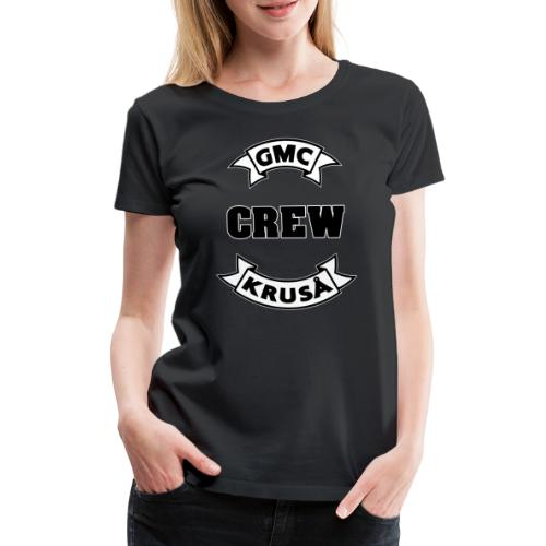 GMC CREWSHIRT - KUN FOR / CREW MEMBERS ONLY - Dame premium T-shirt