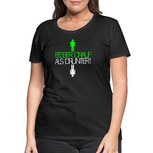Besser drauf als drunter Rave Techno EMMA MDMA XTC - Frauen Premium T-Shirt
