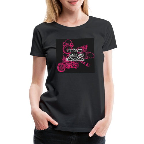 Wake up, make up, ride a bike - Naisten premium t-paita
