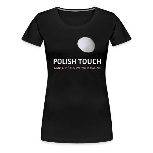 POLISH TOUCH Shirt-2 - Frauen Premium T-Shirt