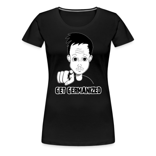 Get-Germanized-black - Women's Premium T-Shirt