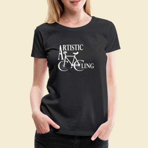 Kunstrad | Artistic Cycling - Frauen Premium T-Shirt
