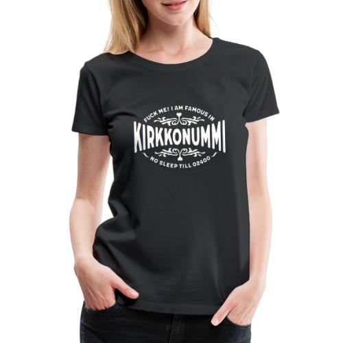 Kirkkonummi - Fuck Me - Naisten premium t-paita