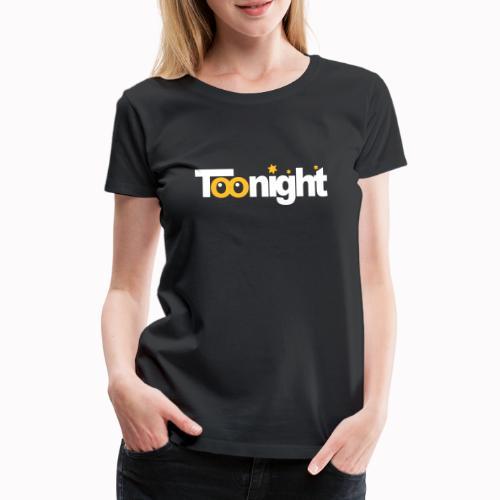 toonight - Maglietta Premium da donna