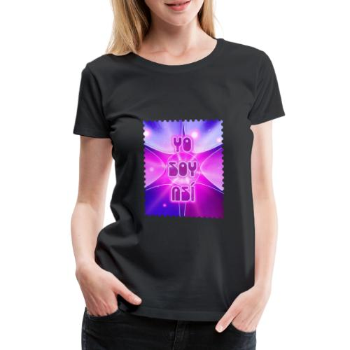 YO SOY ASÍ - Camiseta premium mujer