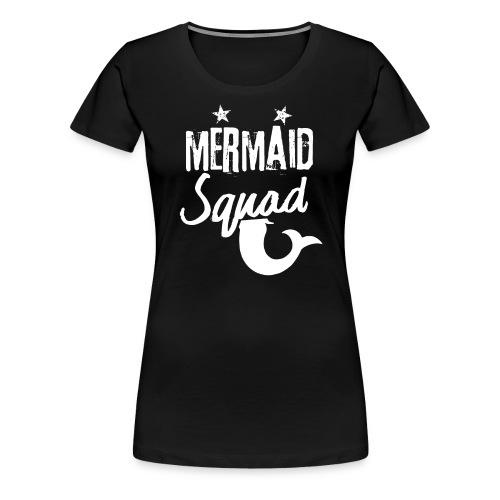 Meerjungfrau-Trupp-Kader - Frauen Premium T-Shirt