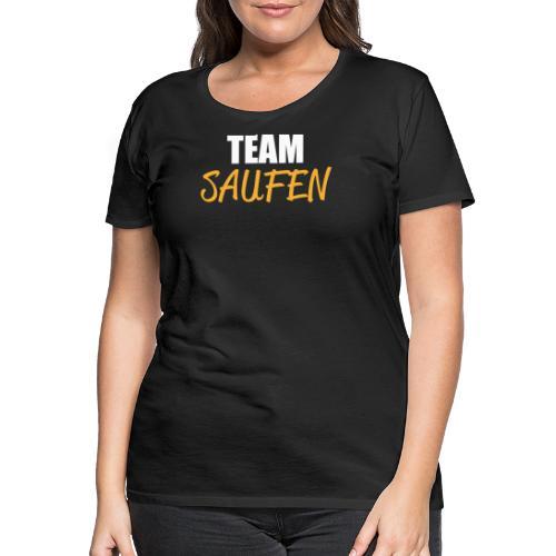 Team saufen Shirt - Frauen Premium T-Shirt