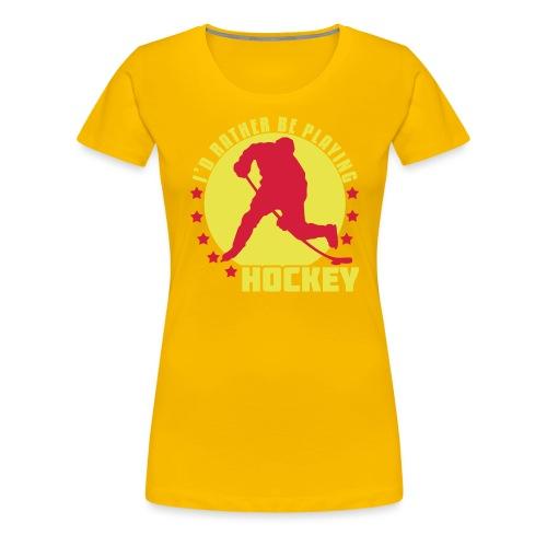 id_rather_be_playing_hock - Women's Premium T-Shirt