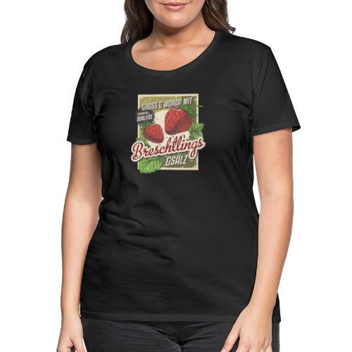 Breschtling - Frauen Premium T-Shirt