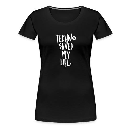 Techno Saved My Life T-Shirt, Hoodie & more - Frauen Premium T-Shirt