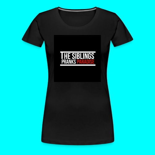 TheSiblingsPranksParadise - Women's Premium T-Shirt