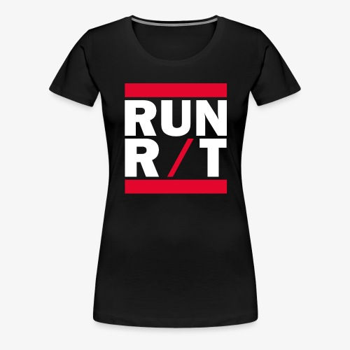 RUN R/T - Frauen Premium T-Shirt