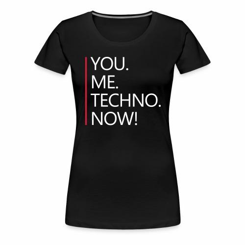 You Me Techno Now Shuffle Dance Rave Liebe PLUR - Frauen Premium T-Shirt