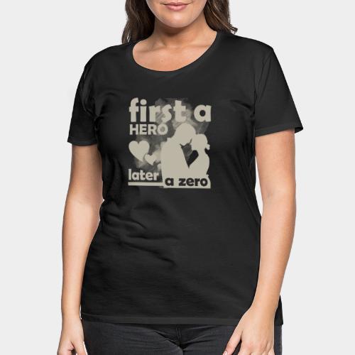 GHB from Hero to Zero 19032018 10 FA - Frauen Premium T-Shirt