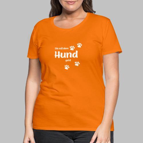 Die mit dem Hund geht - Used Look - Hundepfoten - Frauen Premium T-Shirt