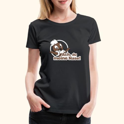 Pittiplatsch 2D Ach, du meine Nase - Frauen Premium T-Shirt