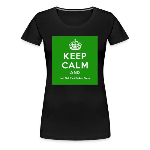 Keep Calm and Get The Chicken Sarni - Green - Women's Premium T-Shirt