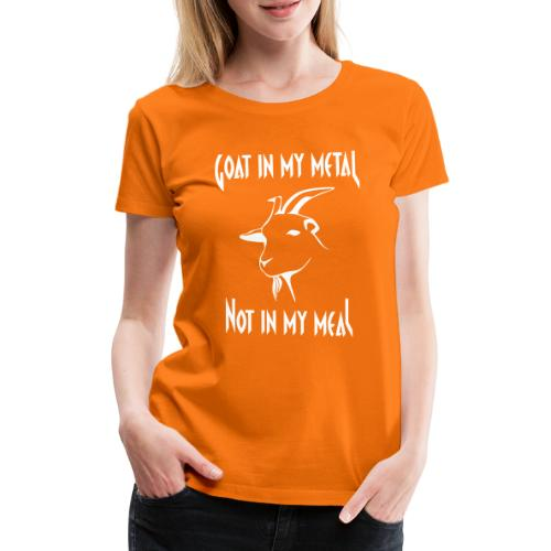 Goat in my metal not in my meal, white - Frauen Premium T-Shirt