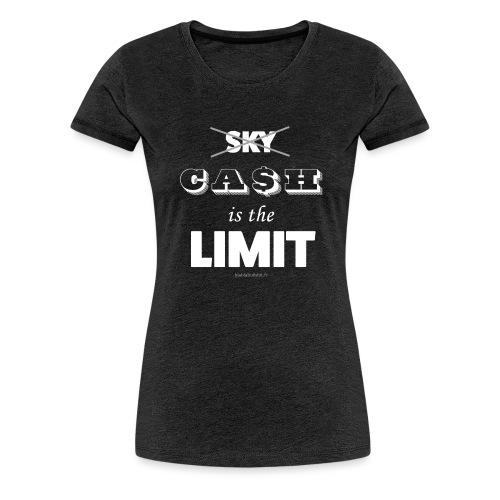 Cash is the limit - T-shirt Premium Femme
