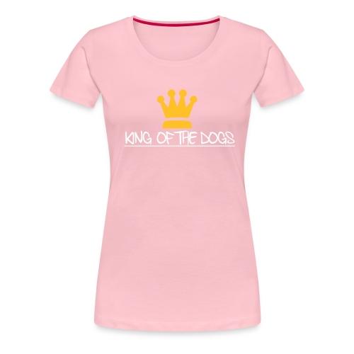 kingofthedogs - Naisten premium t-paita