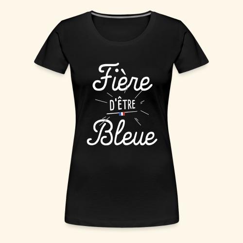 Footballeuse Coupe du monde Fière d'être bleue - T-shirt Premium Femme