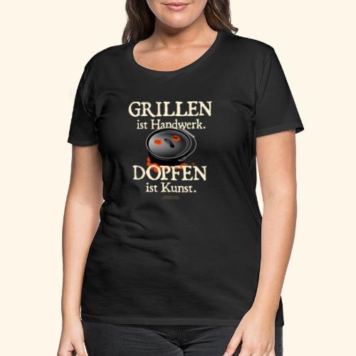 Grillen Handwerk, Dopfen Kunst Dutch Oven T-Shirt - Frauen Premium T-Shirt