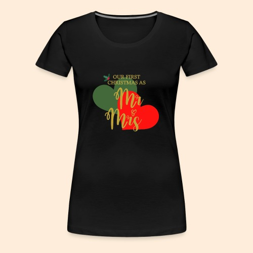 Our First Christmas As... - Camiseta premium mujer
