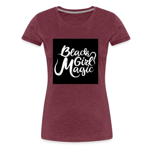 Black Girl Magic 1 White Text - Women's Premium T-Shirt