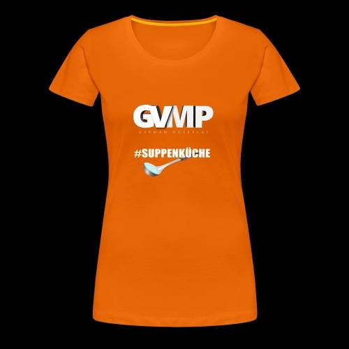 #Suppenküche - Frauen Premium T-Shirt