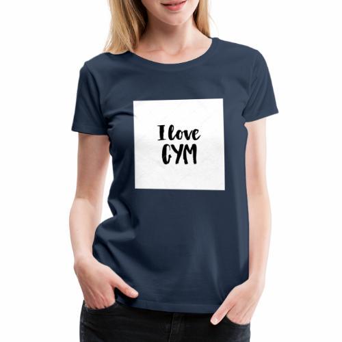 I love gym - Premium-T-shirt dam