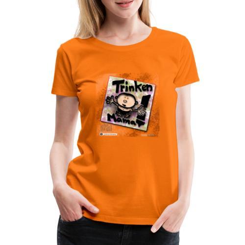 Design Baby - Trinken Mama! mit Lesetipps - Frauen Premium T-Shirt