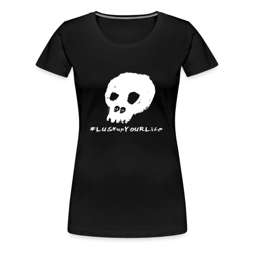 #lushupyourlife - Frauen Premium T-Shirt