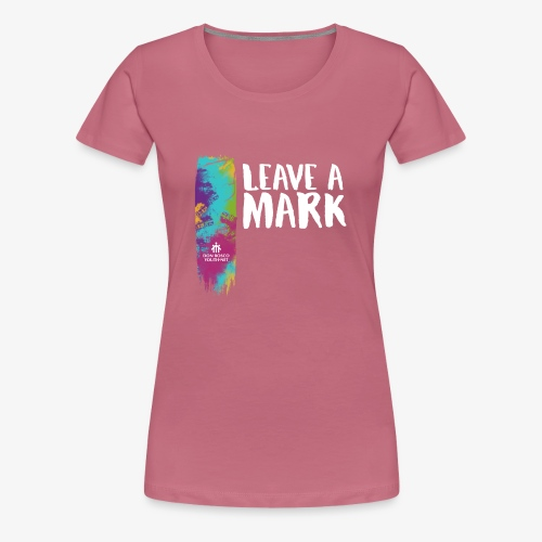 Leave a mark - Women's Premium T-Shirt