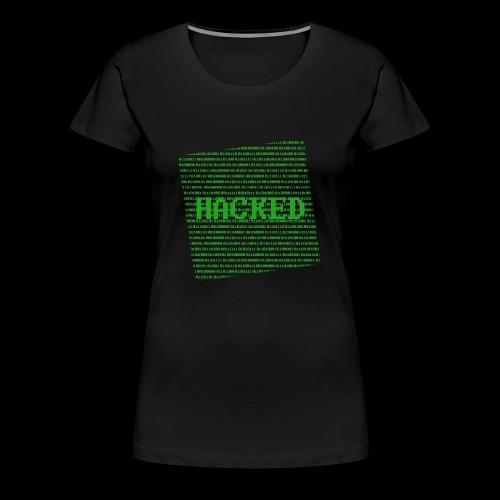 Hacked - Dame premium T-shirt