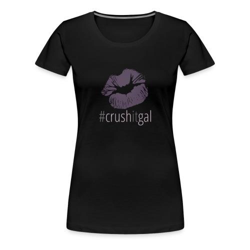 #crushitgal - Women's Premium T-Shirt