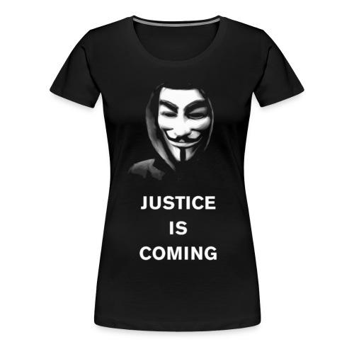justice is coming - Naisten premium t-paita