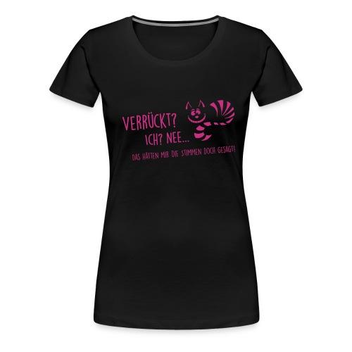 Vorschau: verrueckt - Frauen Premium T-Shirt