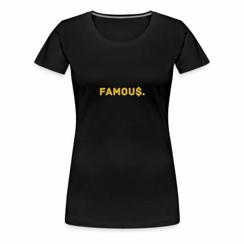 Millionaire. X Famou $. - Women's Premium T-Shirt