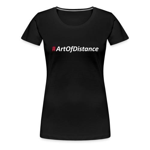 Hashtag - ArtOfDistance - Frauen Premium T-Shirt
