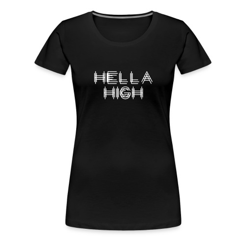 Hella High Glitch - Women's Premium T-Shirt