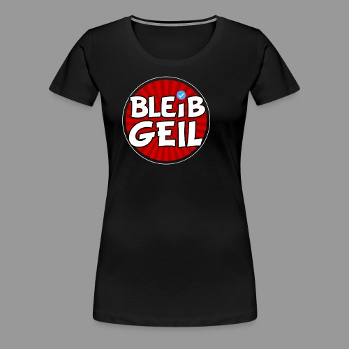 BleibGeil Rot - Frauen Premium T-Shirt
