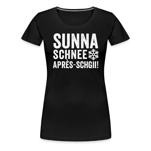 SUNNA, SCHNEE, APRÈS-SCHGII - Frauen Premium T-Shirt