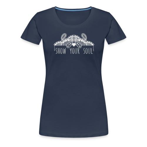Show Your Soul - Women's Premium T-Shirt