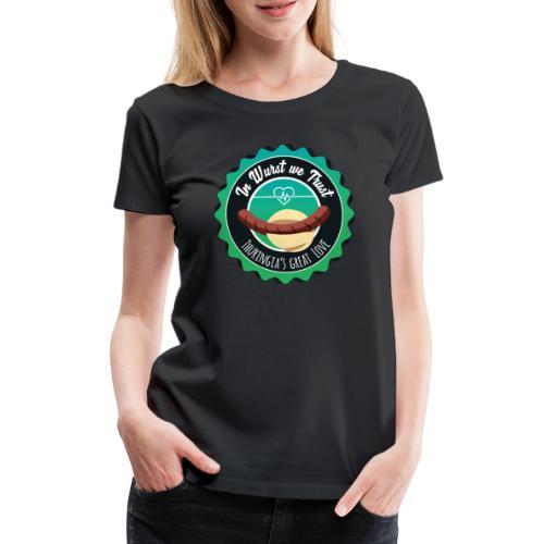 In Wurst we Trust - Frauen Premium T-Shirt